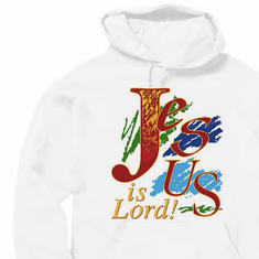 Christian Pullover Hoodie Sweatshirt: Jesus is Lord!