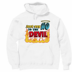 Christian pullover hoodie sweatshirt: Just say NO to the devil