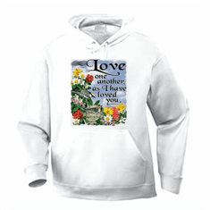 christian pullover hoodie sweatshirt: LOVE one another as I have loved you