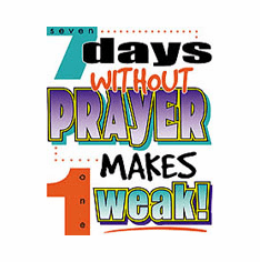 christian shirt 7 seven days without prayer makes one weak