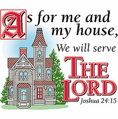 Christian shirt: As for me an my house we will serve the Lord Joshua 24:15