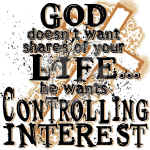 christian shirt God wants controlling interest of your life