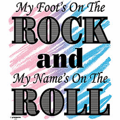 Christian Shirt:  My foot's on the ROCK and my name's on the ROLL
