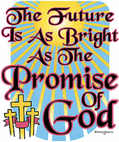 Christian shirt:  The future is as bright as the promise of God