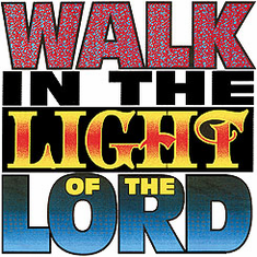 Christian Shirt:  Walk in the Light of the Lord