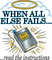Christian shirt:  When all else fails read the instructions  (Bible)