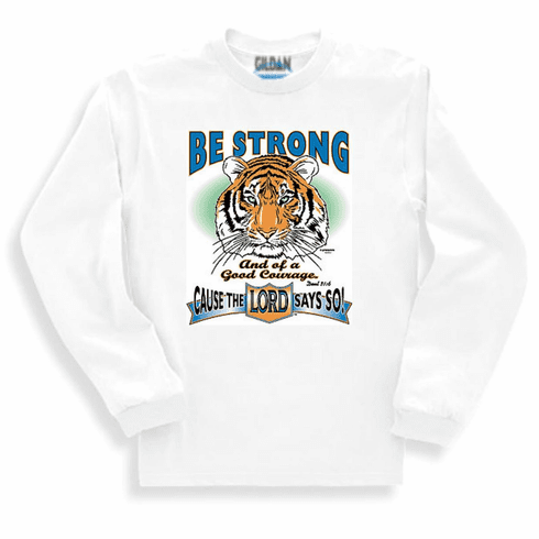 Christian Sweatshirt or long sleeve Be strong cause the LORD says so