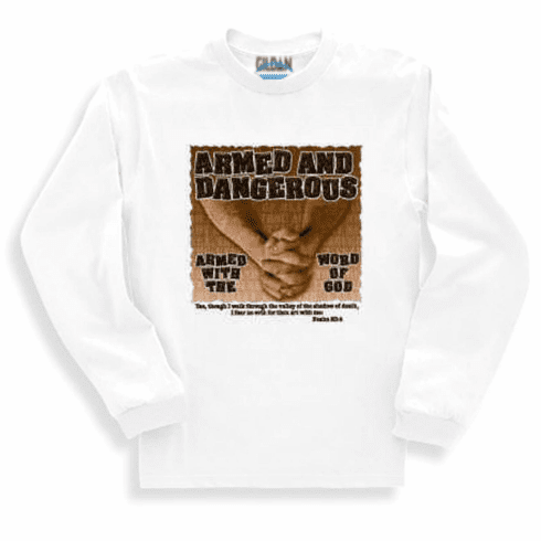 christian sweatshirt or long sleeve t-shirt Armed and dangerous with the Word of God BIBLE prayer Jesus