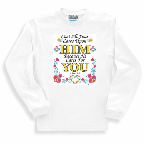 Christian sweatshirt or long sleeve t-shirt. Cast cares on him He Cares for you