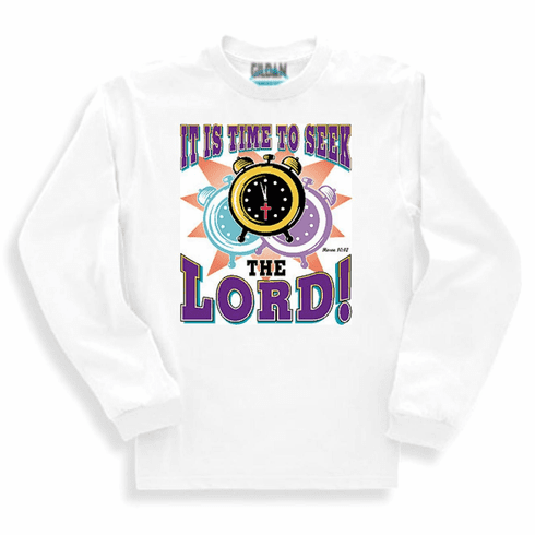Christian sweatshirt or long sleeve T-shirt: It's time to seek the LORD!