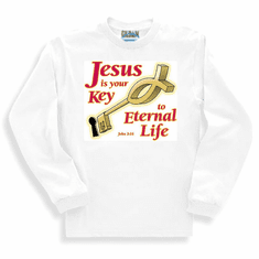 Christian sweatshirt or long sleeve T-Shirt:  Jesus is your key to eternal life.