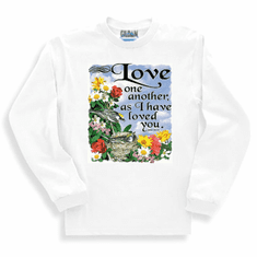 christian sweatshirt or long sleeve T-shirt: LOVE one another as I have loved you