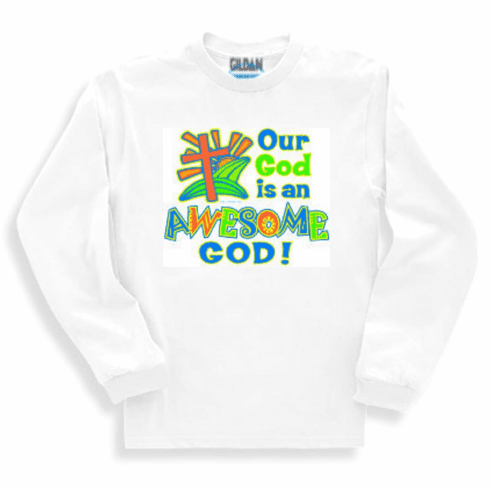 Christian sweatshirt or long sleeve T-shirt: Our God is an awesome God!