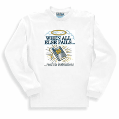 Christian sweatshirt or long sleeve tshirt: When all else fails read the instructions (Bible)