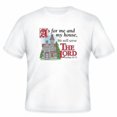 Christian T-shirt:  As for me an my house we will serve the Lord  Joshua 24:15