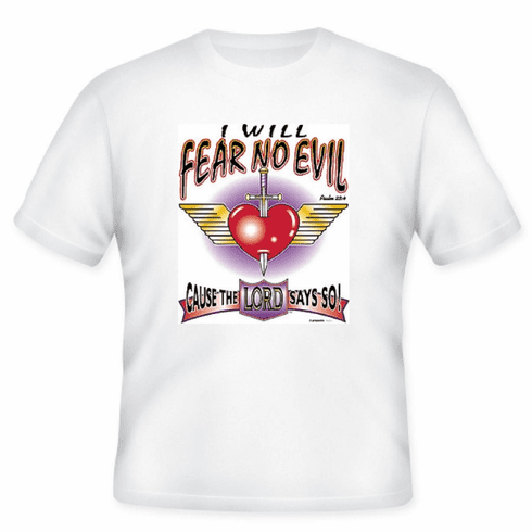 Christian T-shirt I will fear no evil cause the LORD says so.
