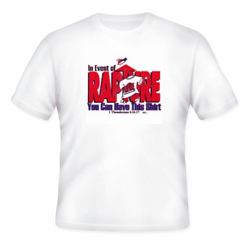 Christian t-shirt In the event of rapture you can have this shirt Jesus second coming