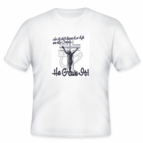 Christian T-Shirt:  Jesus didn't LOSE His life on the cross He GAVE it.