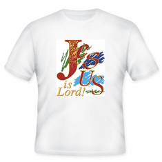 Christian T-Shirt:  Jesus is Lord!