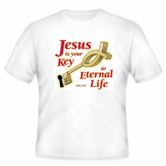 Christian T-Shirt:  Jesus is your key to eternal life.
