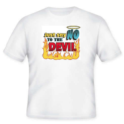 Christian T-Shirt:  Just say NO to the devil