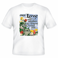 christian T-Shirt:  LOVE one another as I have loved you
