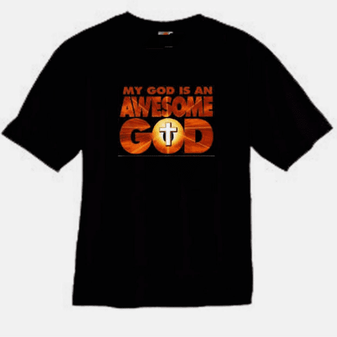 Christian T-shirt.  My God is an awesome God