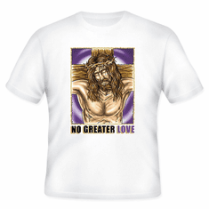 Christian T-Shirt:  No greater love -  (Jesus on the cross)