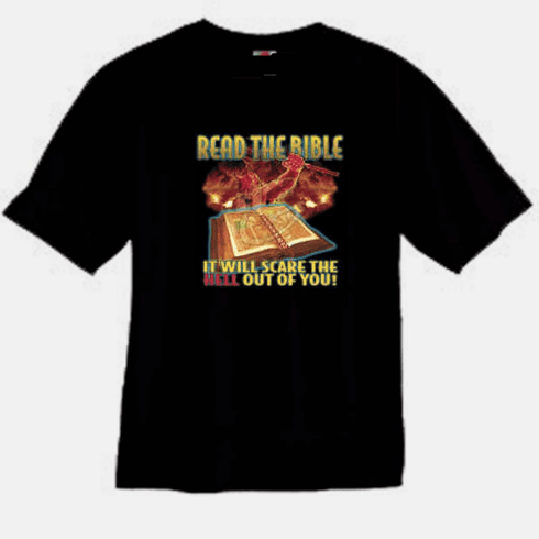 Christian t-shirt Read the Bible it will scare the hell out of you