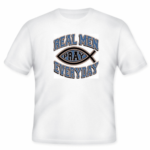 Christian T-shirt: Real men pray everyday