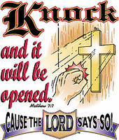 Christian tshirt knock and it will be opened cause the LORD says so.