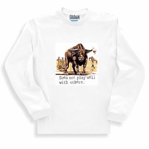 Country and Western Rodeo Bull Does not play well with others long sleeve t-shirt sweatshirt
