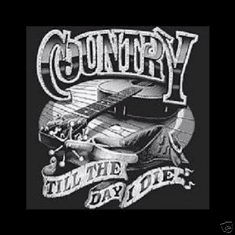 country and western shirt: Country till the day I die