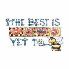 Country Decorative The best is yet to bee tshirt shirt