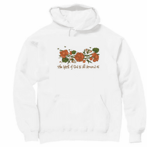 Country Decorative the Spirit of God is all around us pullover hoodie hooded sweatshirt
