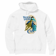 country western Horse Racing Rodeo Watch your Can hoodie hooded sweatshirt