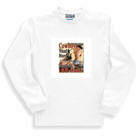 Country Western long sleeve t-shirt sweatshirt Cowboys want more than an :08 second ride