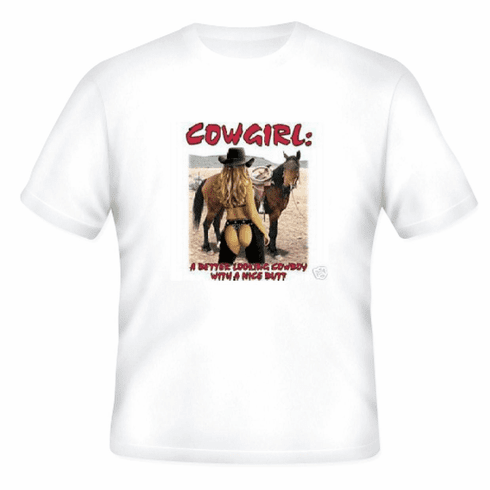 Country Western t-shirt- Cowgirl: a better looking cowboy with a nice butt