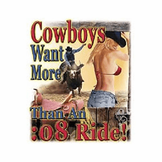 Country Western t-shirt shirt Cowboys want more than an :08 second ride