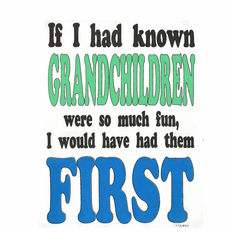 Family Grandma Grandmother Grandfather Grandpa If I had known Grandchildren were so much fun I would have had them first tshirt shirt