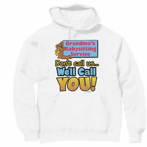 Family Grandmother Grandma Grandma's babysitting service don't call us we'll call you pullover hoodie hooded sweatshirt