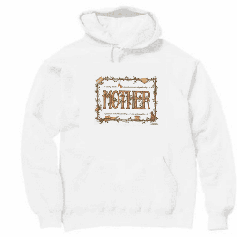Family Mom Mommy Mother caring hands shared memories of yesterday patience understanding love laughter pullover hoodie hooded sweatshirt