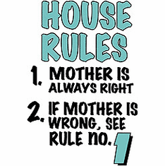 Family Mom Mother Mommy House Rules 1. Mother is always right 2. If Mother is wrong see rule no. 1 tshirt shirt
