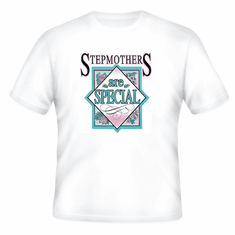 Family Mother Mom Mommy Stepmom Stepmother Stepmothers are special people tshirt shirt