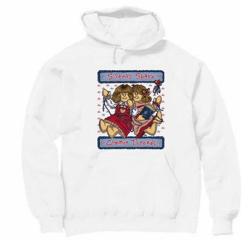 Family Sister Sis Sisters share common threads rag dolls pullover hoodie hooded sweatshirt