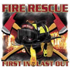 Fire Rescue First in Last out Firefighter shirt