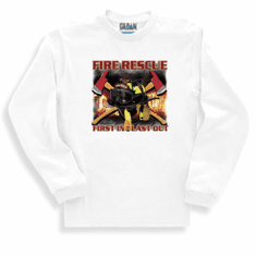 Fire Rescue First in Last out Firefighter sweatshirt or long sleeve t-shirt