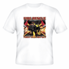 Fire Rescue First in Last out Firefighter t-shirt