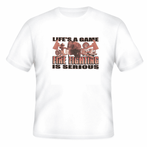 Firefighter Fire Fighter Fireman Life's a Game Fire Fighting is Serious t-shirt shirt sayings