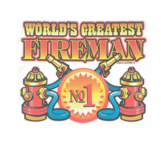 Firefighter Fire Fighter World's Greatest Fireman No. 1 shirt sayings